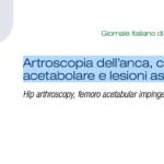 Artroscopia dell'anca, conflitto femoro acetabolare e lesioni associate
