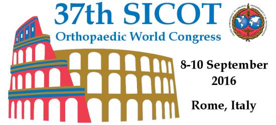 37th SICOT ORTHOPEDIC WORLD CONGRESS ROME 8-10 September 2016